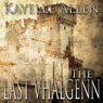 The Last Vhalgenn (Unabridged) Audiobook, by Kayelle Allen