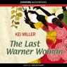 The Last Warner Woman (Unabridged) Audiobook, by Kei Miller