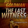 The Last Witness: Lou Mason Thrillers, Book 2 (Unabridged) Audiobook, by Joel Goldman