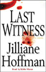 Last Witness (Unabridged), by Jilliane Hoffman