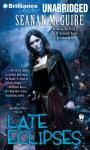 Late Eclipses: An October Daye Novel (Unabridged) Audiobook, by Seanan McGuire