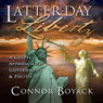 Latter-day Liberty: A Gospel Approach to Government and Politics (Unabridged), by Connor Boyack