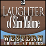 The Laughter of Slim Malone (Unabridged) Audiobook, by Max Brand