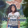 Launch Out Into the Deep! (Unabridged), by Acacia Slaton Beumer