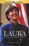 Laura: Americas First Lady, First Mother Audiobook, by Antonia Felix
