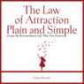 The Law of Attraction, Plain and Simple: Create the Extraordinary Life That You Deserve (Unabridged) Audiobook, by Sonia Ricotti