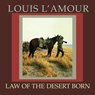 Law of the Desert Born (Dramatization), by Louis L'Amour
