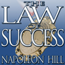 The Law of Success: From the Master Mind to the Golden Rule (in Sixteen Lessons) (Unabridged) Audiobook, by Napoleon Hill