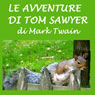 Le avventure di Tom Sawyer (The Adventures of Tom Sawyer) (Unabridged) Audiobook, by Mark Twain