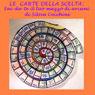 Le carte della scelta (Choice Cards): Fai da te il tuo mazzo di arcani, by Silvia Cecchini