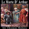 Le Morte DArthur (Unabridged) Audiobook, by Sir Thomas Malory