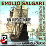 Le novelle marinaresche (The Sailors Tales), Vol. 01: Un Lupo di Mare (Unabridged) Audiobook, by Emilio Salgari