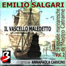 Le Novelle Marinaresche (The Sailors Tales) Vol. 02: Il Vascello Maledetto (Unabridged) Audiobook, by Emilio Salgari