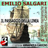 Le Novelle Marinaresche, Vol. 3: Il Passaggio della Linea (The Seafaring Novels, Vol 3: Crossing the Line) (Unabridged), by Emilio Salgari