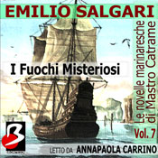 Le Novelle Marinaresche, Vol. 07: I Fuochi Misteriosi (The Seafaring Novels, Vol. 7: The Mysterious Fires) (Unabridged), by Emilio Salgari