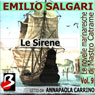 Le Novelle Marinaresche, Vol. 9: Le Sirene (The Seafaring Novels, Vol 9: The Sirens) (Unabridged) Audiobook, by Emilio Salgari