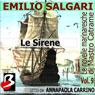 Le Novelle Marinaresche, Vol. 9: Le Sirene (The Seafaring Novels, Vol 9: The Sirens) (Unabridged), by Emilio Salgari