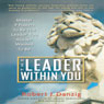 The Leader Within You: Master 9 Powers to Be the Leader You Always Wanted to Be (Unabridged) Audiobook, by Robert J. Danzig