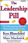 The Leadership Pill: The Missing Ingredient in Motivating People Today (Unabridged) Audiobook, by Ken Blanchard