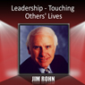 Leadership - Touching Others Lives (Unabridged), by Jim Rohn