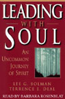 Leading with Soul: An Uncommon Journey of Spirit (Unabridged), by Lee G. Bolman
