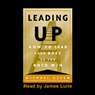 Leading Up: How to Lead Your Boss So You Both Win (Unabridged) Audiobook, by Michael Useem