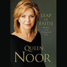 Leap of Faith: Memoirs of an Unexpected Life (Unabridged), by Queen Noor