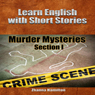 Learn English with Short Stories: Murder Mysteries - Section 1 - Inspired By English Series (Unabridged) Audiobook, by Zhanna Hamilton