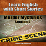 Learn English with Short Stories: Murder Mysteries, Section 2 -: Inspired By English (Unabridged), by Zhanna Hamilton