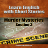 Learn English with Short Stories: Murder Mysteries - Section 3: Inspired By English (Unabridged) Audiobook, by Zhanna Hamilton
