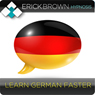 Learn German Faster: Learning a Foreign Language (Hypnosis & Meditation), by Erick Brown