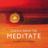 Learn How to Meditate Audiobook, by Brahma Kumaris