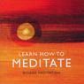 Learn How to Meditate, by Brahma Kumaris