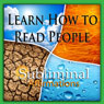 Learn How to Read People Subliminal Affirmations: Relax with Family & Relaxing Traveling, Solfeggio Tones, Binaural Beats, Self Help Meditation Hypnosis Audiobook, by Subliminal Hypnosis