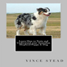 Learn How to Train and Understand Your Australian Shepherd Puppy & Dog (Unabridged) Audiobook, by Vince Stead