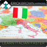Learn Italian Faster - Learning a Foreign Language: Hypnosis & Subliminal Audiobook, by Erick Brown Hypnosis