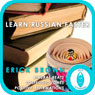 Learn Russian Faster: Master a Foreign Language (Self-Hypnosis and Meditation), by Erick Brown