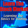 Learn the Stock Market: Learning the Basics to Trading (Unabridged), by Gary Duvalle
