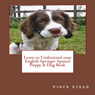 Learn to Understand your English Springer Spaniel Puppy & Dog Book (Unabridged), by Vince Stead