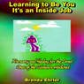 Learning to Be You, Its an Inside Job: Recovery and Healing for the Loved Ones of the Substance-Addicted (Unabridged) Audiobook, by Brenda Ehrler