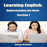 Learning English: Understanding the News, Section 1: Inspired By English (Unabridged) Audiobook, by Zhanna Hamilton