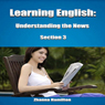 Learning English: Understanding the News, Section 3 (Unabridged) Audiobook, by Zhanna Hamilton
