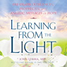 Learning from the Light: Pre-Death Experiences, Prophecies, and Angelic Messages of Hope (Unabridged) Audiobook, by John Lerma