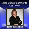 Lease Option Your Way to Cash Flow Audiobook, by Loral Langemeier