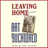 Leaving Home: A Memoir Audiobook, by Art Buchwald