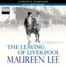 The Leaving of Liverpool (Unabridged) Audiobook, by Maureen Lee