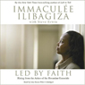 Led by Faith Audiobook, by Immaculee Ilibagiza
