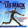The Lee Mack Show: The Complete BBC Radio 2 Series Audiobook, by Lee Mack