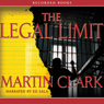 The Legal Limit (Unabridged) Audiobook, by Martin Clark