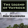 The Legend of Vayrock, Volume 1 (Unabridged), by Ron Washburn